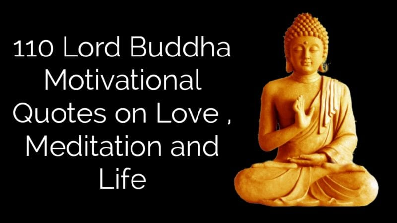 110 Lord Buddha Motivational Quotes on Love, Meditation and Life