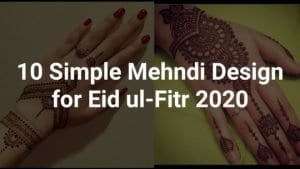 Top 10 Simple Mehndi Design for Eid Ul-Fitr 2020