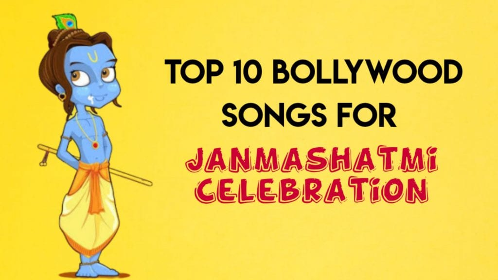 Top 10 Bollywood Songs for Janmashtami Celebration